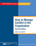 How To Manage Conflict in the Organization, Second Edition